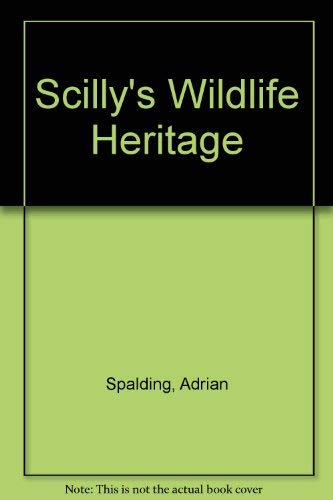 Scilly's Wildlife Heritage By Adrian Spalding