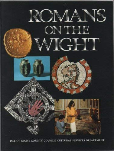 Romans on the Wight By Isle of Wight Cultural Services Department