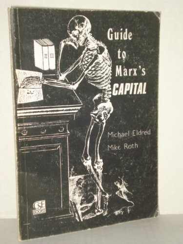 """Guide to Marx's """"Capital"""" By Michael Eldred"""