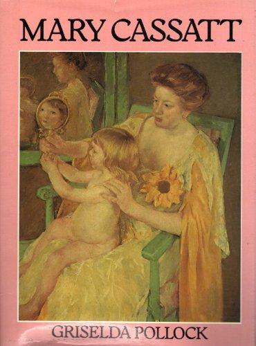 Mary Cassatt By Griselda Pollock