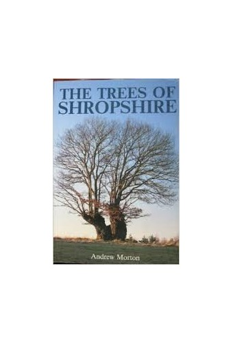 The Trees of Shropshire By Andrew Morton