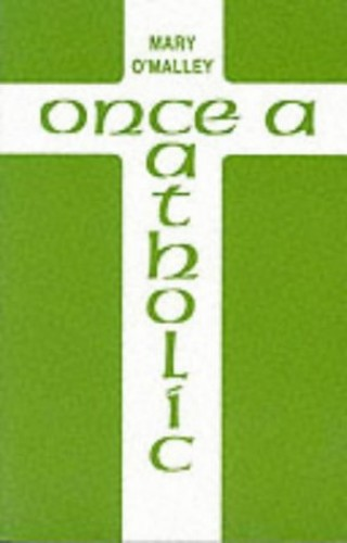 Once a Catholic By Mary O'Malley