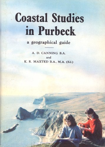 Coastal Studies in Purbeck: A Geographical Guide By A.D. Canning