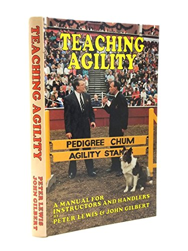 Teaching Agility: A Manual for Instructors and Handlers by Peter Lewis