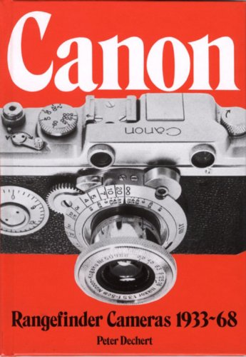 Canon Rangefinder Camera, 1933-68 By Peter Dechart