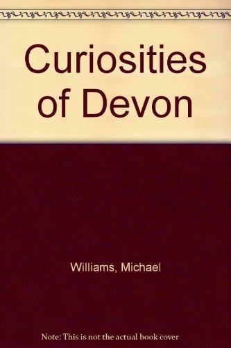 Curiosities of Devon By Michael Williams