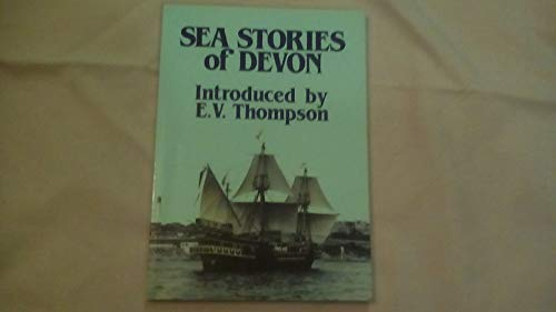 Sea Stories of Devon By E.V. Thompson