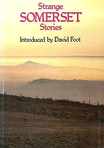 Strange Somerset Stories by David Foot