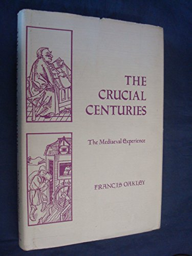 Crucial Centuries By Francis Oakley