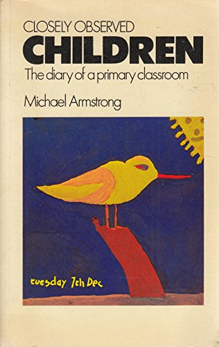 Closely Observed Children By Michael Armstrong