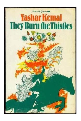 They Burn the Thistles By Yasar Kemal