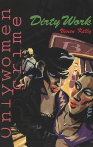 Dirty Work (Onlywomen crime) by Kelly, Vivien 0906500559 The Fast Free Shipping