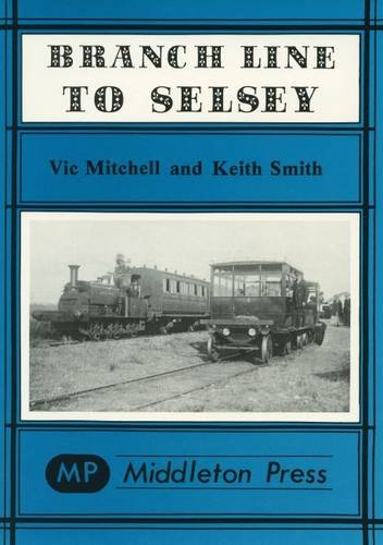 Branch Line to Selsey By Vic Mitchell