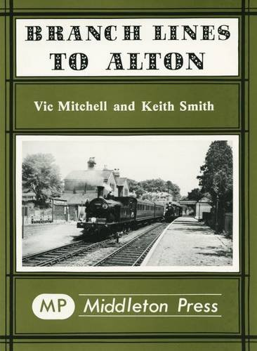 Branch Lines to Alton By Vic Mitchell