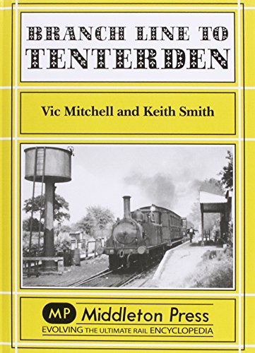 Branch Line to Tenterden By Vic Mitchell