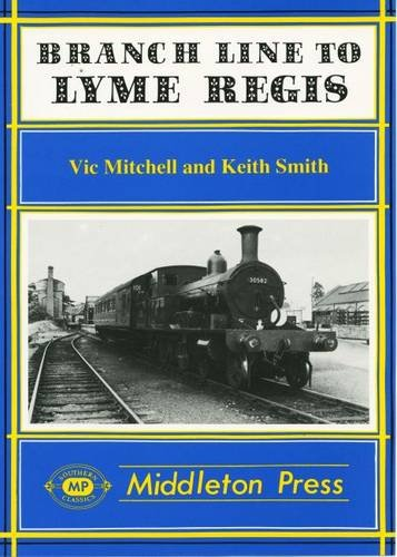 Branch Line to Lyme Regis By Vic Mitchell