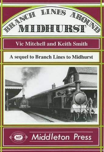Branch Lines Around Midhurst By Vic Mitchell