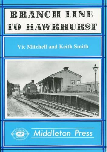 Branch Line to Hawkhurst By Vic Mitchell