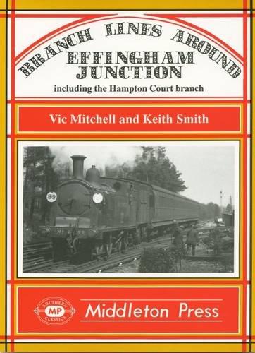 Branch Lines Around Effingham Junction By Vic Mitchell