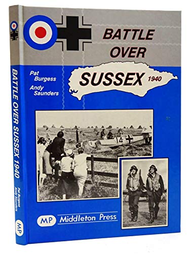 Battle Over Sussex, 1940 By Pat Burgess