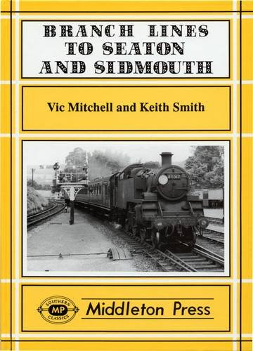Branch Lines to Seaton and Sidmouth By Vic Mitchell