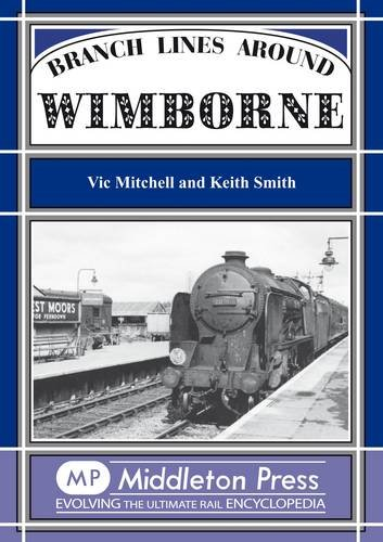 Branch Lines Around Wimborne By Vic Mitchell