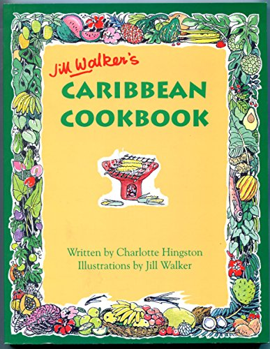Jill Walker's Caribbean Cook Book By Charlotte Hingston