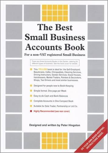 The Best Small Business Accounts Book (Yellow version) By Peter Hingston