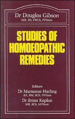 Studies of Homoeopathic Remedies By Douglas M. Gibson