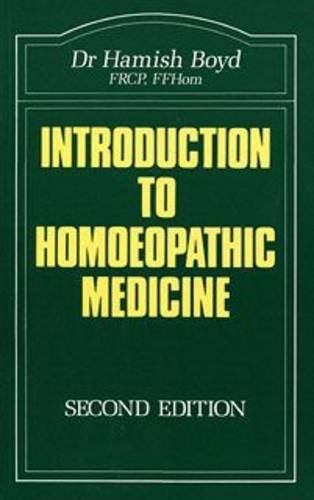 Introduction to Homoeopathic Medicine (The Beaconsfield homoeopathic library) By Hamish W. Boyd