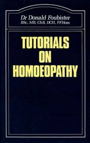 Tutorials on Homoeopathy By Donald Foubister