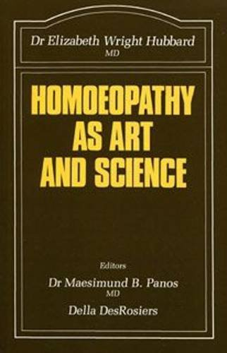 Homoeopathy as Art and Science by Elizabeth Wright Hubbard
