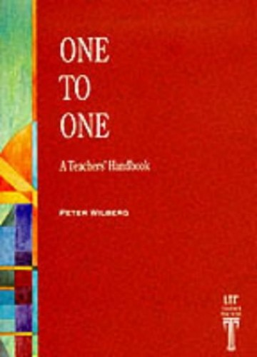 ONE TO ONE: A Teacher's Handbook By Peter Wilberg