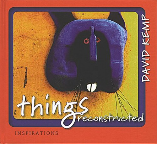 Things Reconstructed (Inspirations) By David Kemp