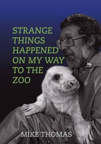 Strange Things Happened on My Way to the Zoo By Mike Thomas