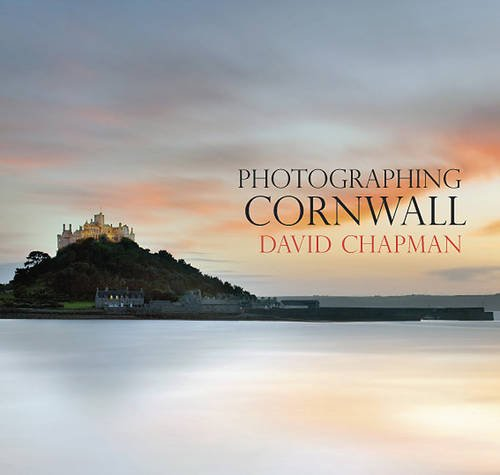 Photographing Cornwall By David Chapman