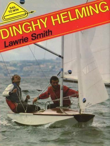 Dinghy Helming Sail To Win By Lawrie Smith Used Very