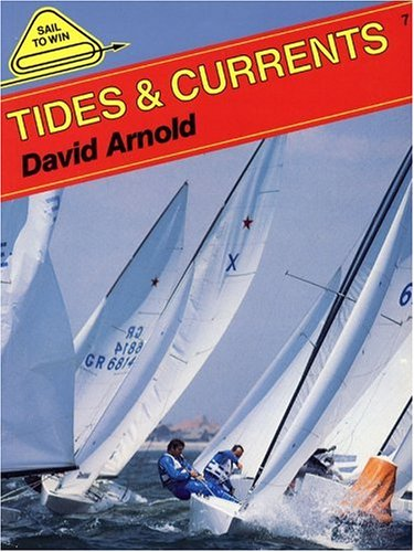 Tides and Currents (Sail to Win) By David John Arnold