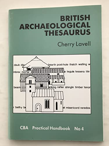 British Archaeological Thesaurus By Cherry Lavell