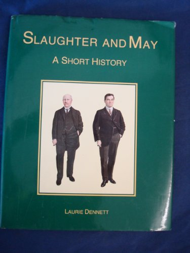 Slaughter and May By Laurie Dennett