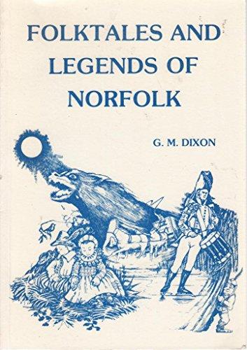 Folk Tales and Legends of Norfolk By Geoffrey M. Dixon