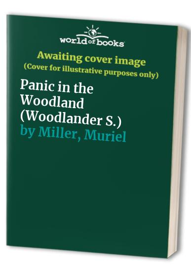 Panic in the Woodland (Woodlander) By Muriel Miller