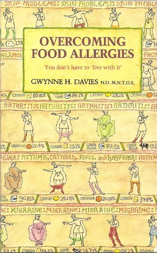 Overcoming Food Allergies: You Don't Have to Live with Them by Gwynne H. Davies