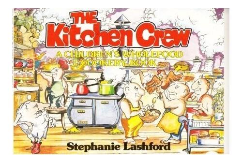 The Kitchen Crew By Stephanie Lashford
