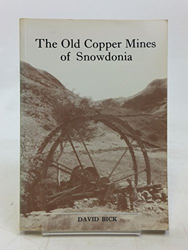 The Old Copper Mines of Snowdonia By David Bick