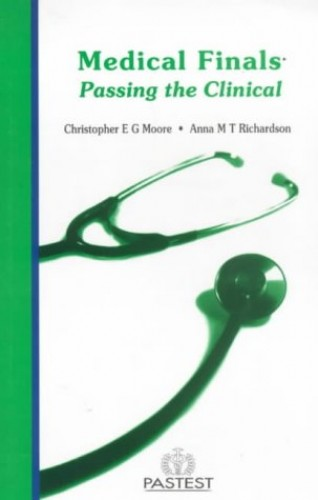 Medical Finals: Passing the Clinical (Books for Medical Students) By Chris Moore