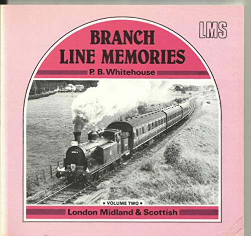 Branch Line Memories By D.B. Whitehouse