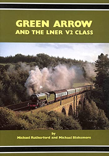 Green Arrow and the LNER V2 Class By Michael Rutherford