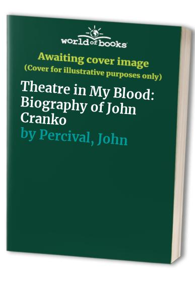 Theatre in My Blood By John Percival