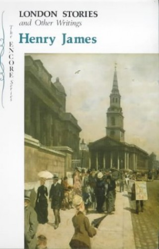 London Stories and Other Writings par Henry James